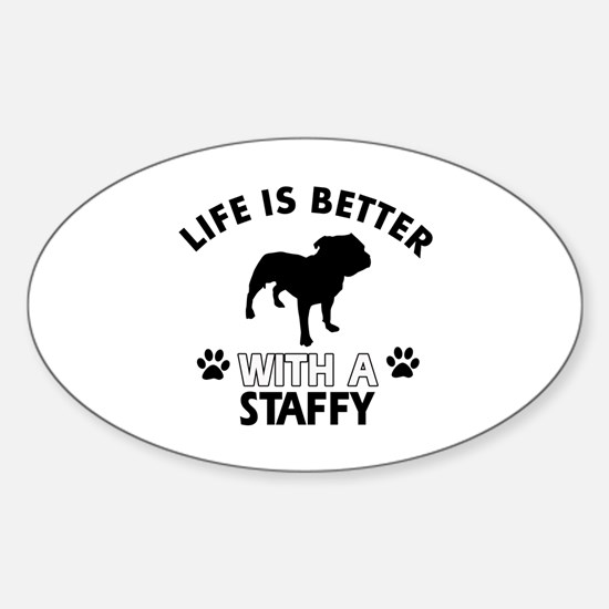 Life is better with Staffy Sticker (Oval)