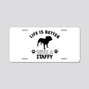 Life is better with Staffy Aluminum License Plate