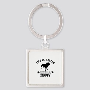 Life is better with Staffy Square Keychain