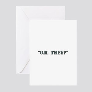 """""""O.R. they?"""" Greeting Cards (Pk of 10)"""