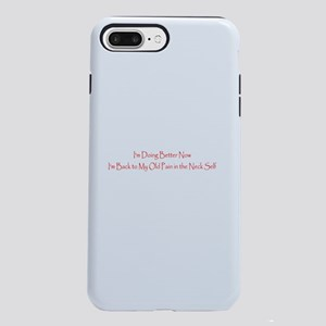 Funny Im Better Now, Back iPhone 7 Plus Tough Case