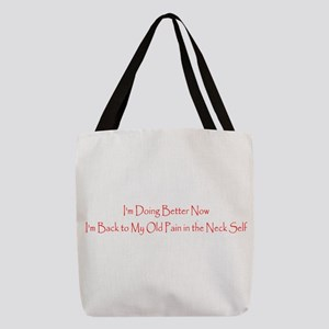 Funny Im Better Now, Back to Be Polyester Tote Bag