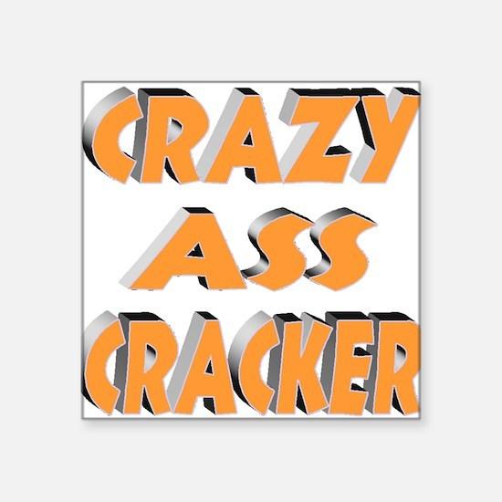 CRAZY ASS CRACKER Sticker