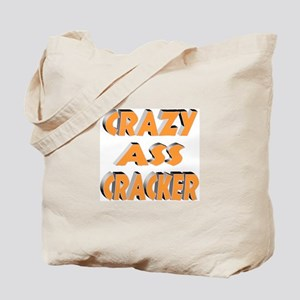 CRAZY ASS CRACKER Tote Bag