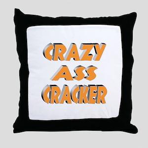 CRAZY ASS CRACKER Throw Pillow