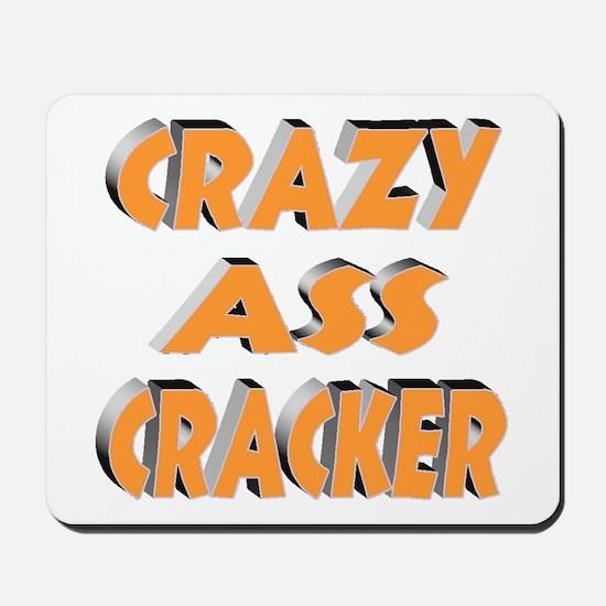 CRAZY ASS CRACKER Mousepad