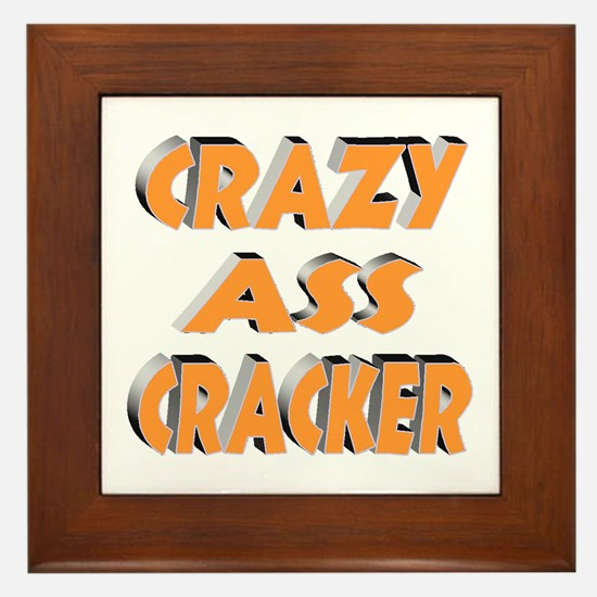 CRAZY ASS CRACKER Framed Tile