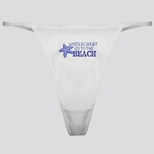 When In Doubt Go To The Beach Classic Thong