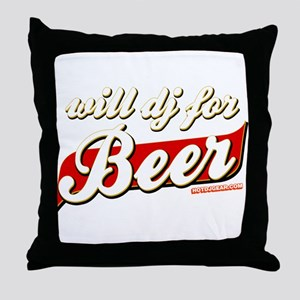 Will DJ For Beer Throw Pillow
