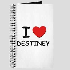 I love Destiney Journal