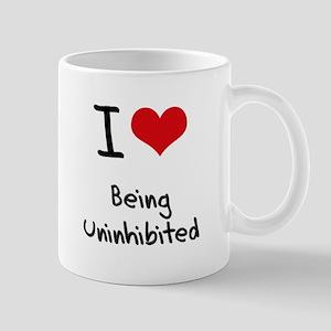 I love Being Uninhibited Mug