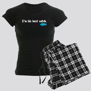 I'm his best catch. Women's Dark Pajamas
