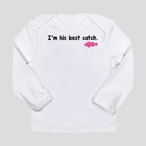 I'm his best catch. Long Sleeve Infant T-Shirt