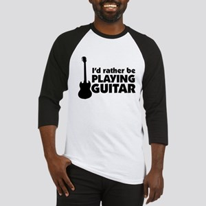 I'd rather be playing guitar Baseball Jersey