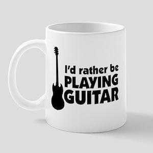 I'd rather be playing guitar Mug