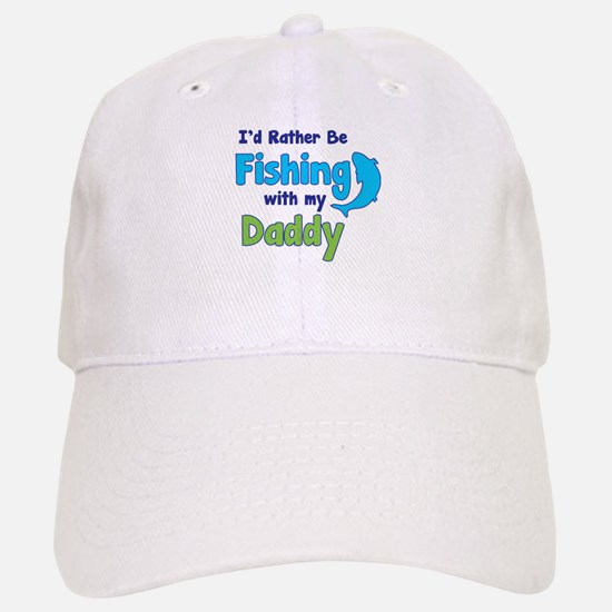 I'd rather be fishing with my daddy Baseball Baseball Cap