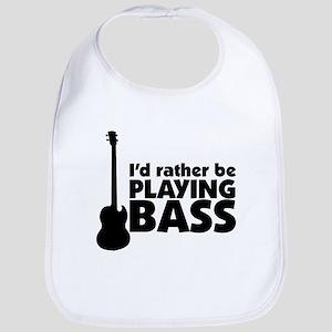 I'd rather be playing bass Bib