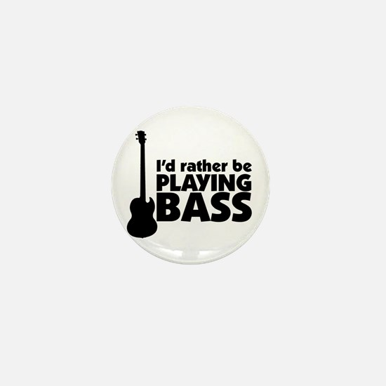 I'd rather be playing bass Mini Button