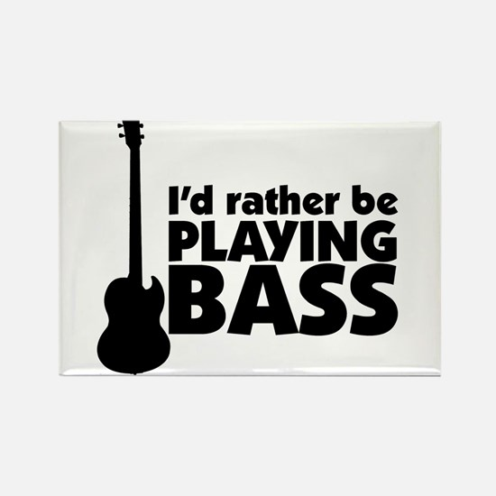 I'd rather be playing bass Rectangle Magnet