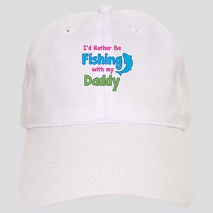 I'd rather be fishing with my daddy Cap