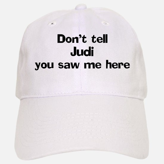 Don't tell Judi Baseball Baseball Cap