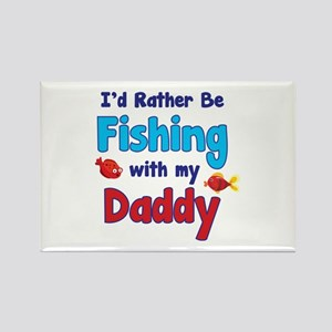 I'd rather be fishing with my daddy Rectangle Magn