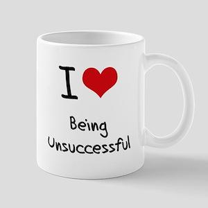 I love Being Unsuccessful Mug