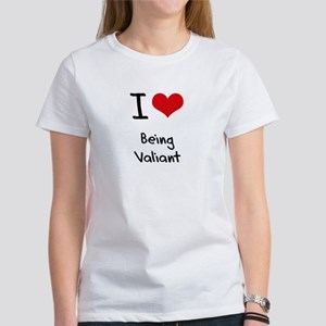 I love Being Valiant T-Shirt