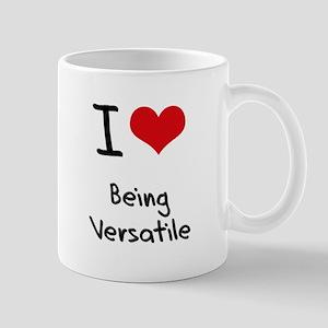 I love Being Versatile Mug