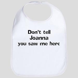 Don't tell Joanna Bib