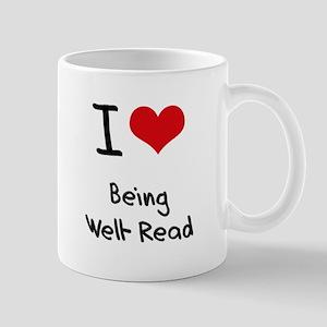 I love Being Well-Read Mug