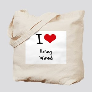 I love Being Wired Tote Bag