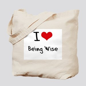 I love Being Wise Tote Bag