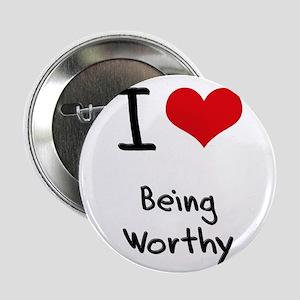"I love Being Worthy 2.25"" Button"