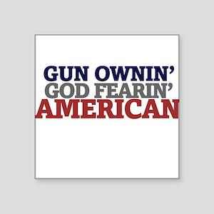 Gun owning GOD fearing american Sticker