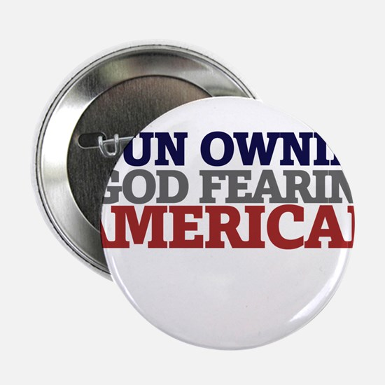 "Gun owning GOD fearing american 2.25"" Button"