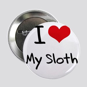 "I love My Sloth 2.25"" Button"