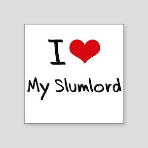I love My Slumlord Sticker