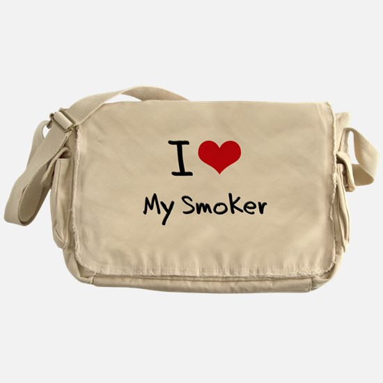 I love My Smoker Messenger Bag