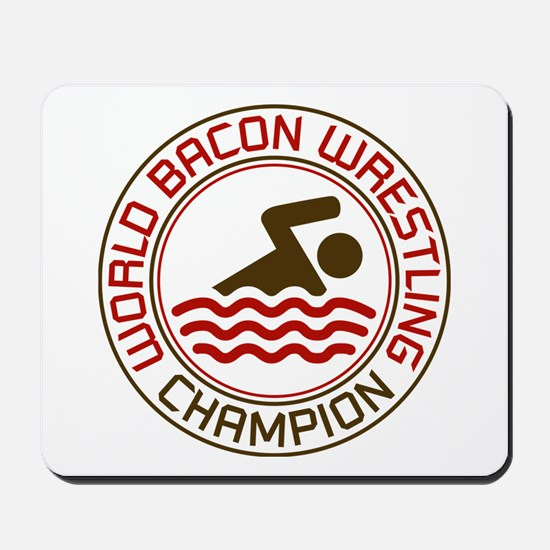 World Bacon Wrestling Champion Mousepad
