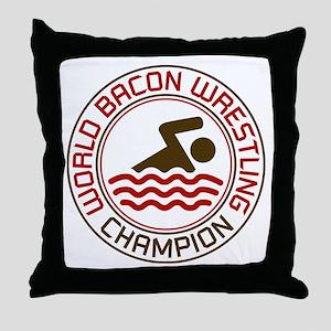 World Bacon Wrestling Champion Throw Pillow