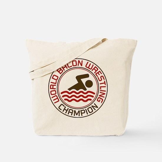 World Bacon Wrestling Champion Tote Bag