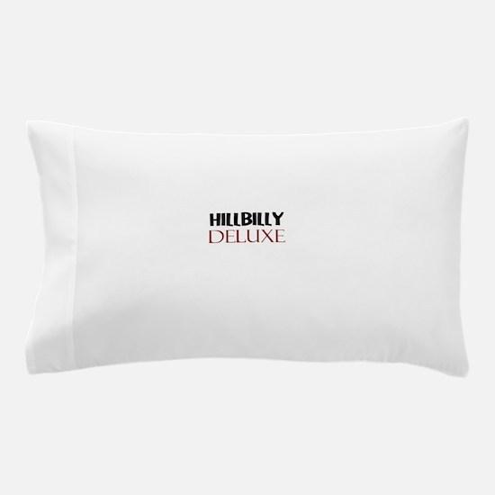 HILLBILLY DELUXE Pillow Case