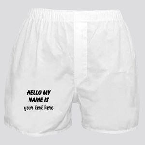 HELLO MY NAME IS ------- Boxer Shorts