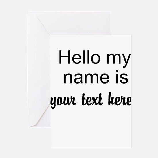 HELLO MY NAME IS ------- Greeting Card