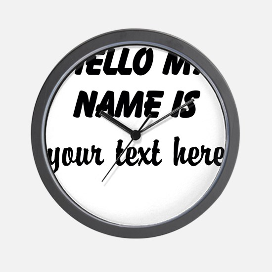 HELLO MY NAME IS ------- Wall Clock