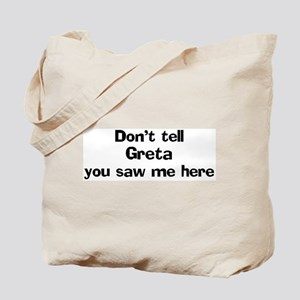 Don't tell Greta Tote Bag