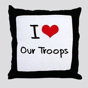 I love Our Troops Throw Pillow