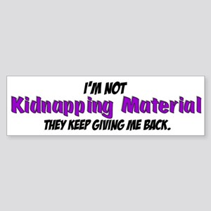 Kidnapping Material Bumper Sticker
