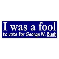 I was a Fool Bumper Bumper Sticker